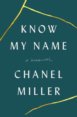 "Chanel Miller, formerly known as ""Emily Doe"" has bravely revealed her true identity to the world ahead of the release of her new memoir ""Know My Name"" in which she will take back the narrative of the case of People v. Turner."